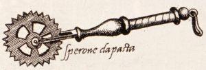 """Lo """"Sperone da pasta"""" tratto da una tavola dell'Opera di Bartolomeo Scappi pubblicata a Venezia nel 1570"""